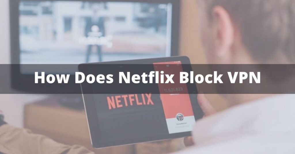 How does Netflix block VPN