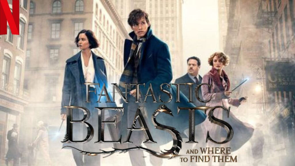 Fantastic Beasts and Where To Find Them (2016): Watch it on NetFlix