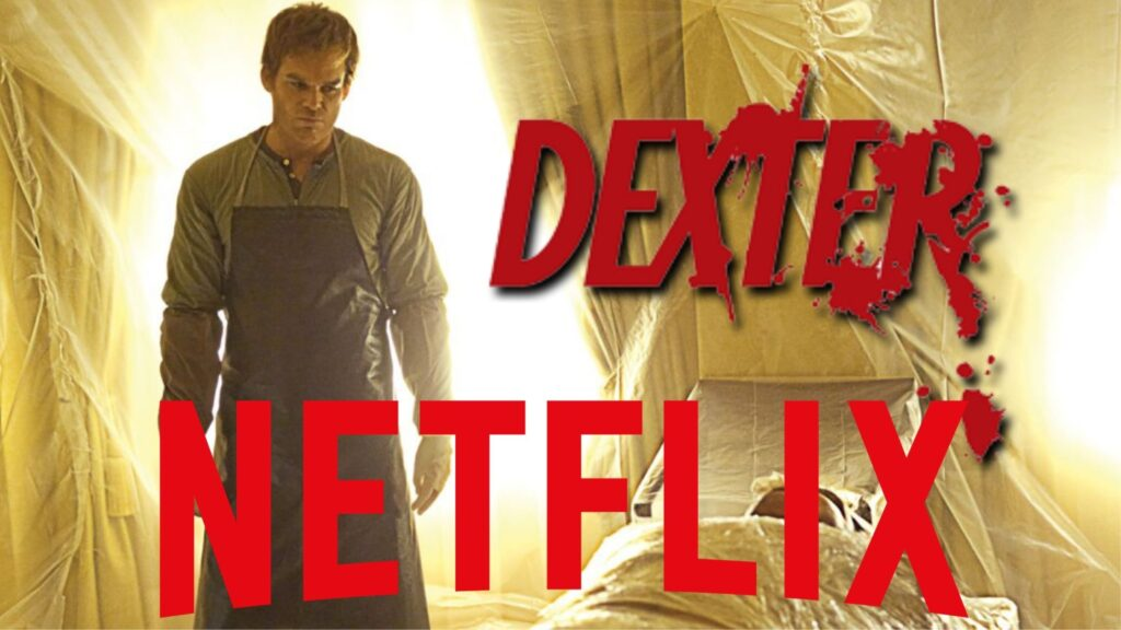 How to Watch Dexter all seasons on NetFlix From Anywhere in The World