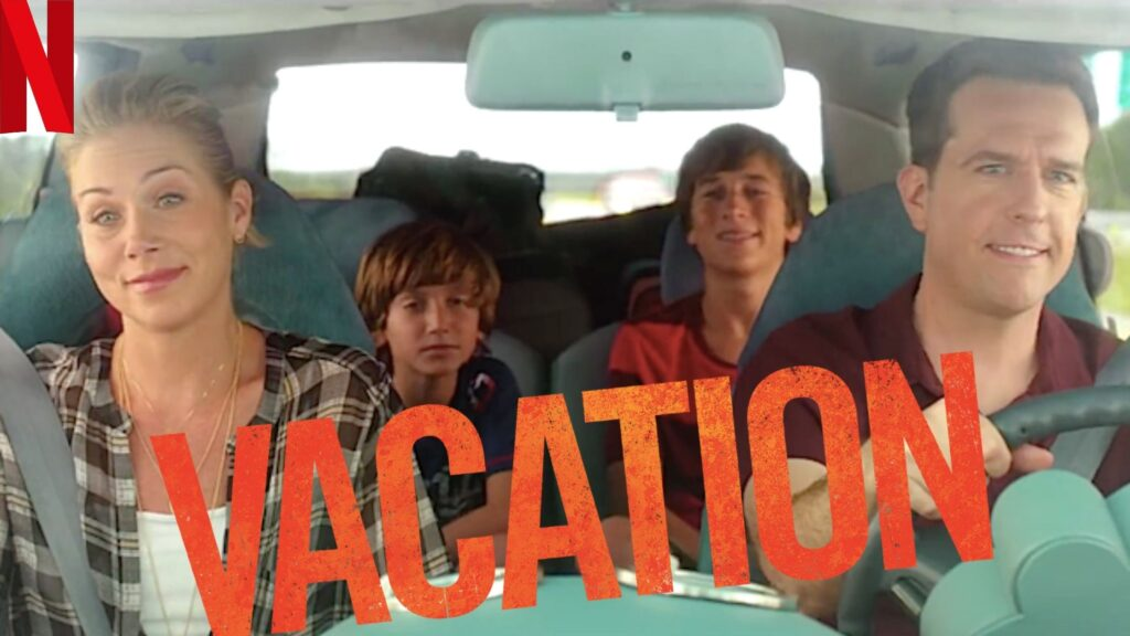 Vacation (2015): Watch it on NetFlix From Anywhere in the ...
