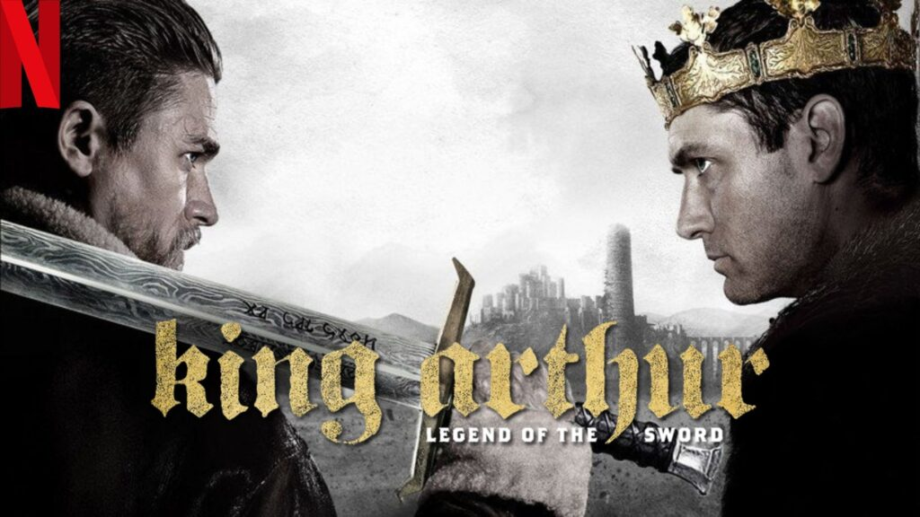 Watch King Arthur: Legend of the Sword (2017) on NetFlix