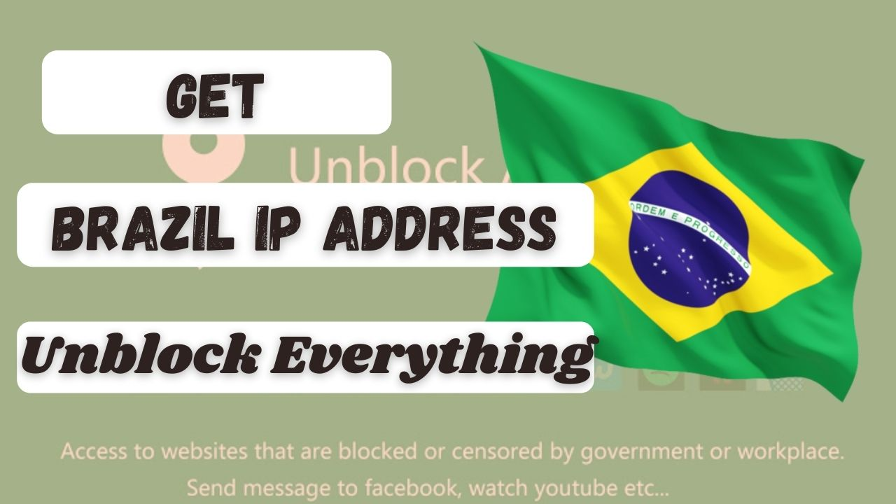 How to get a Brazil Based IP Address