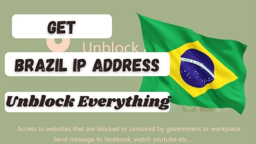 How to get a Brazil IP Address & location