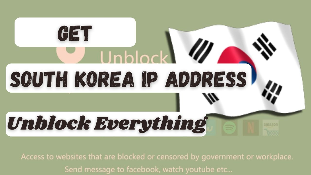 How to get a South Korea Based IP Address
