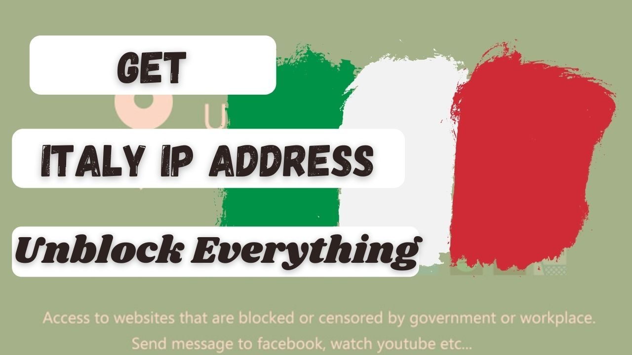 How to get an Italy Based IP Address