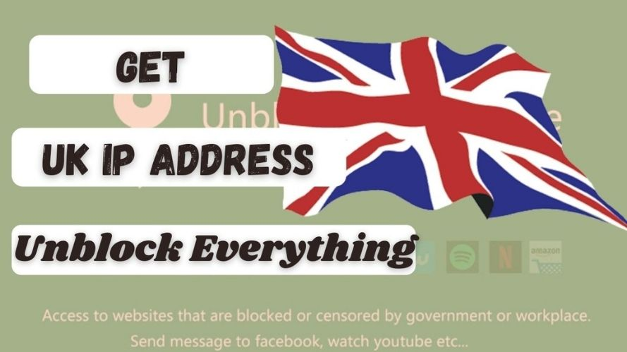 How to get an UK IP Address & location