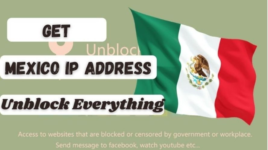How to get a Mexican IP Address & location