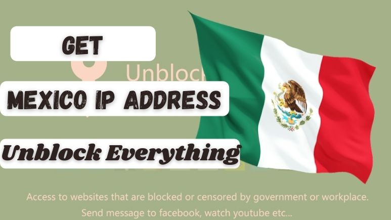 How to get a Mexico Based IP Address