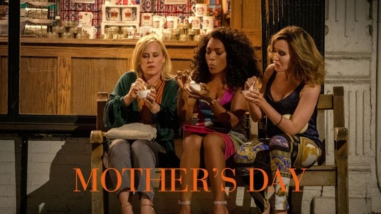 Watch Mother's Day (2016) on Netflix