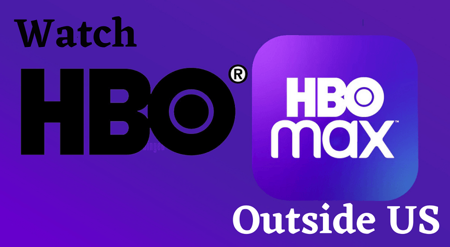 Watch HBO & HBO Max Outside US