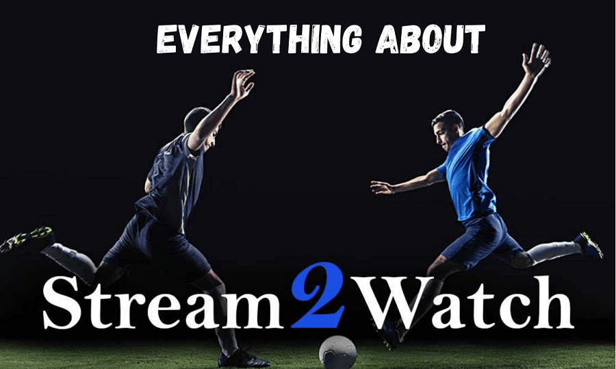 Everything about Stream2watch