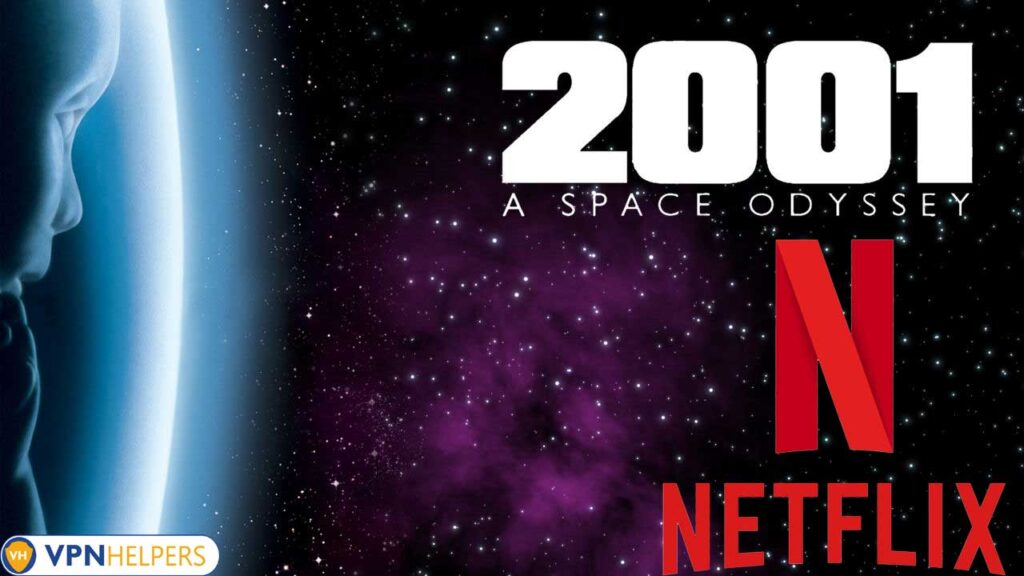 Watch 2001: A Space Odyssey (1968) on Netflix From Anywhere in the World