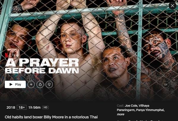Watch A Prayer Before Dawn (2018) on Netflix