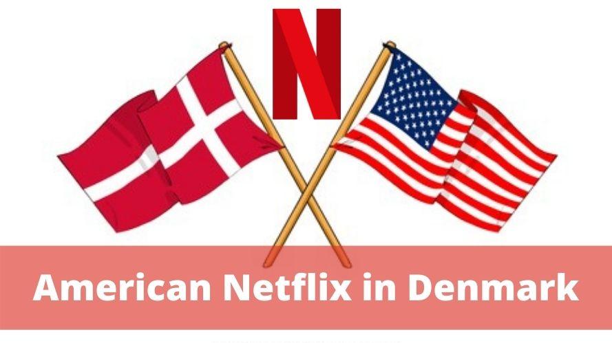 American Netflix in Denmark