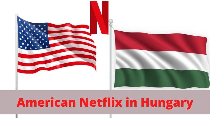 American Netflix in Hungary