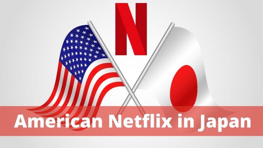 American Netflix in Japan