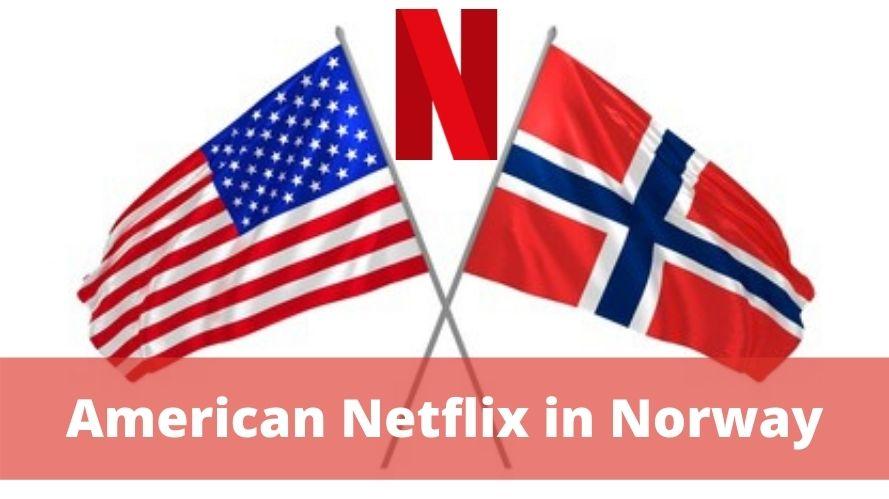 American Netflix in Norway