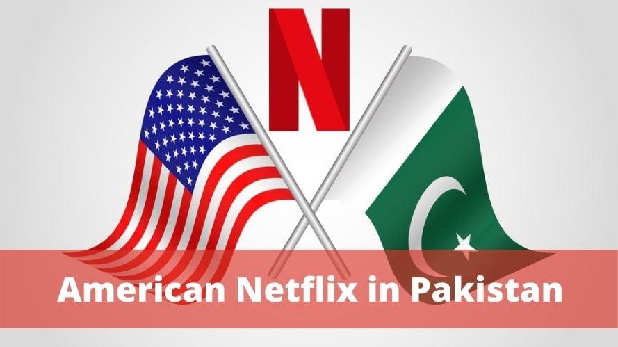 American Netflix in Pakistan