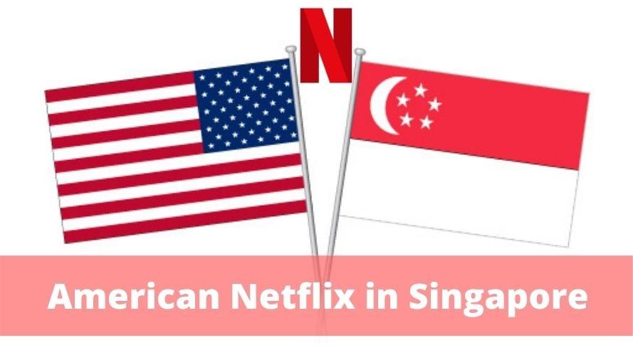 American Netflix in Singapore