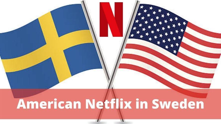 American Netflix in Sweden