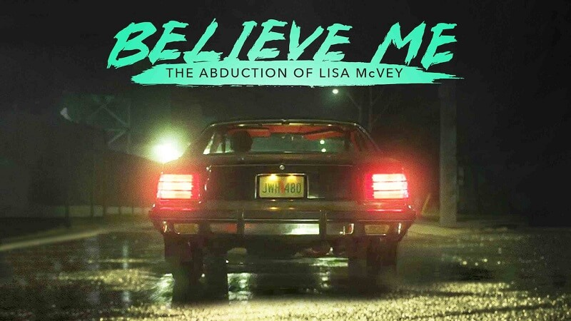 Watch Believe Me: The Abduction of Lisa McVey (2018) on Netflix