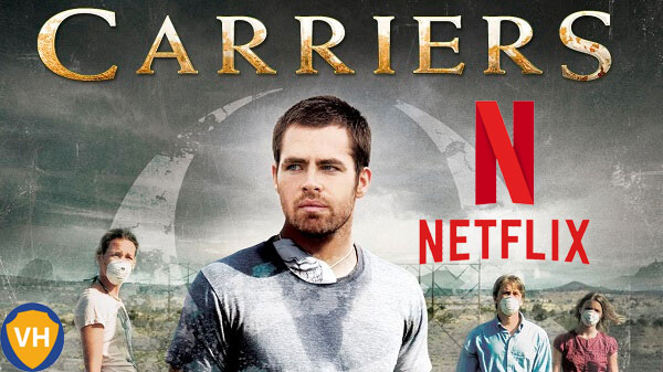 Watch Carriers (2009) on Netflix From Anywhere in the World
