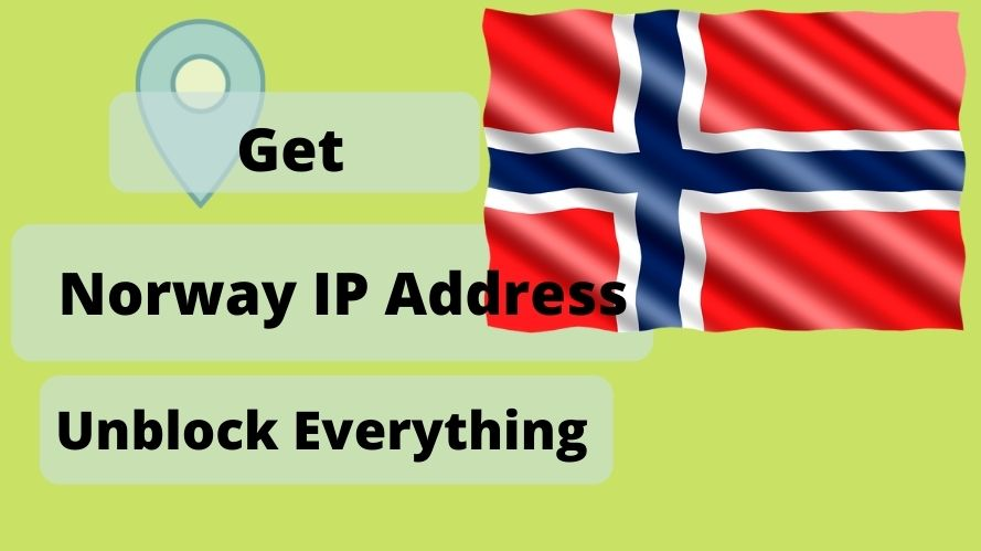 Get a Norway IP Address & location From Anywhere in the world