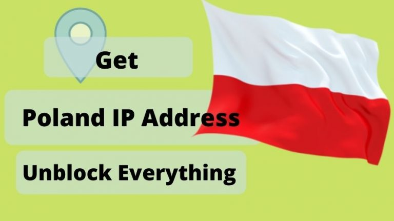Get a Poland IP Address & location From Anywhere in the world