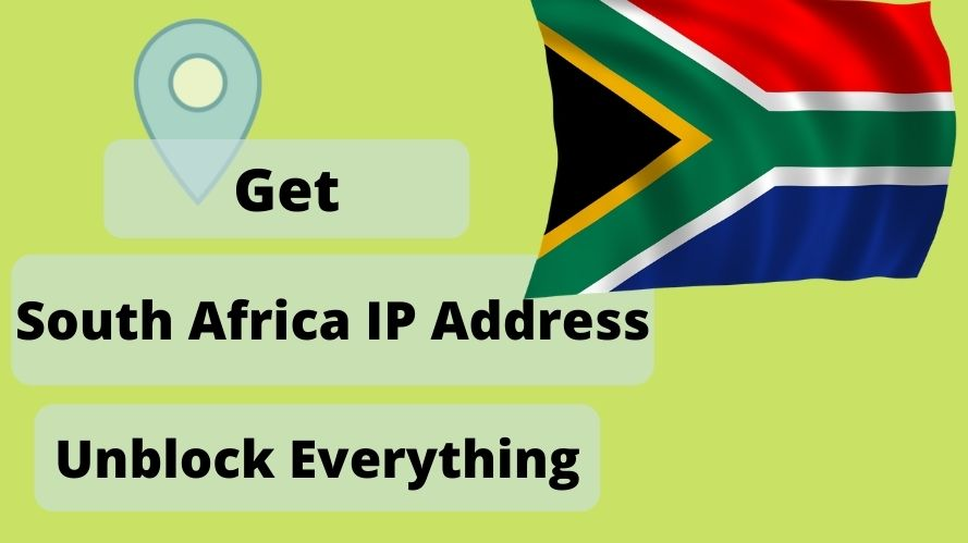 Get a South Africa IP Address & location From Anywhere in the world