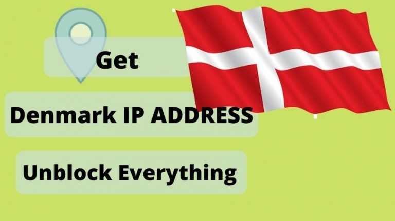 Get an Denmark IP Address & location From Anywhere in the world