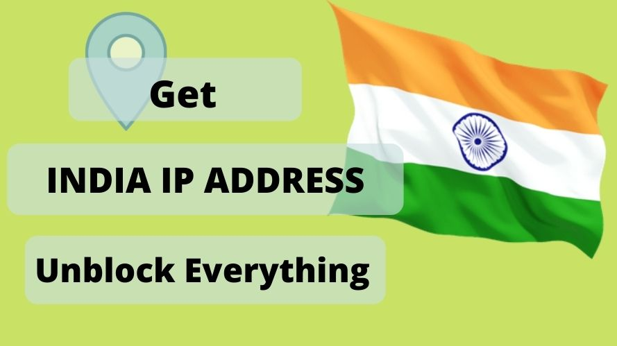 Get an Indian IP Address & location From Anywhere in the world