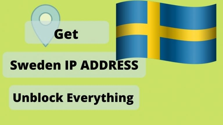 Get an Sweden IP Address & location From Anywhere in the world