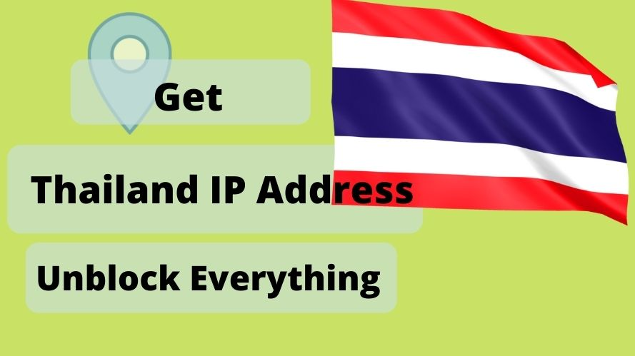 Get an Thailand IP Address & location From Anywhere in the world