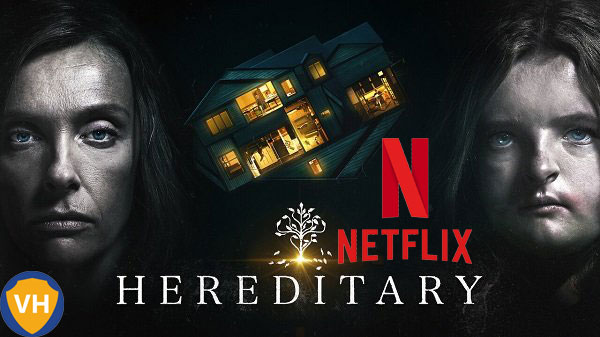Watch Hereditary (2018) on Netflix From Anywhere in the World