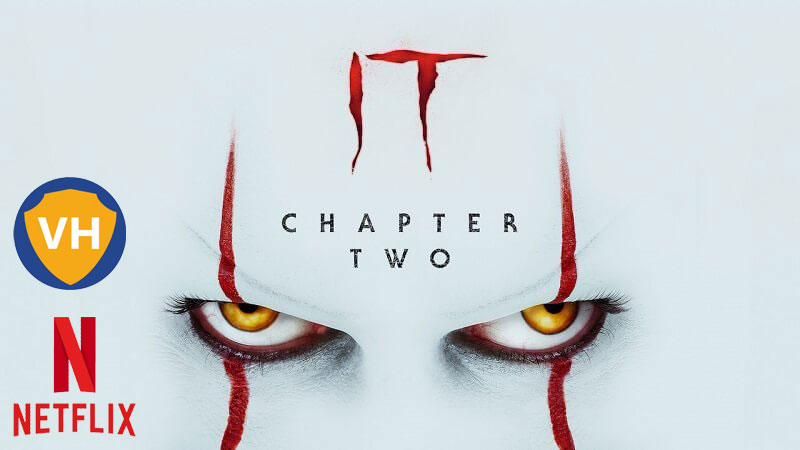 Watch It Chapter Two (2019) on Netflix From Anywhere in the World