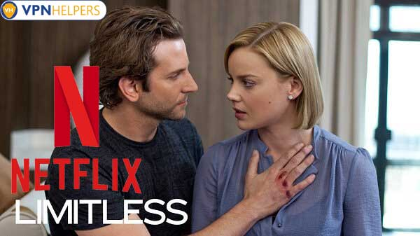 Watch Limitless (2011) on Netflix From Anywhere in the World