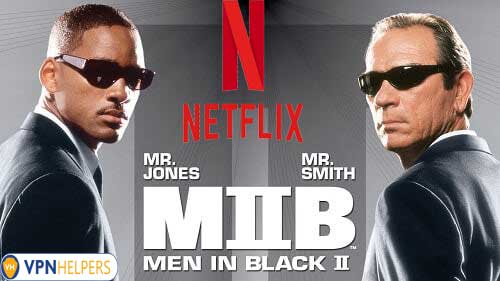 Watch Men in Black II (2002) on Netflix From Anywhere in the World