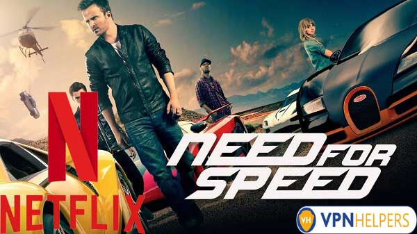 Watch Need for Speed (2014) on Netflix From Anywhere in the World