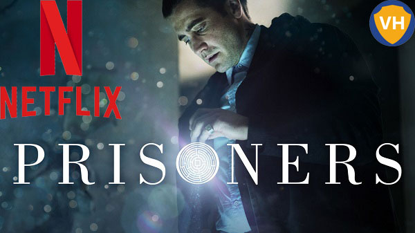 Watch Prisoners (2013) on Netflix From Anywhere in the World
