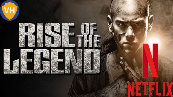 Watch Rise of the Legend (2014) on Netflix From Anywhere in the World