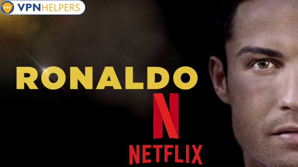 Watch Ronaldo (2015) on Netflix From Anywhere in the World