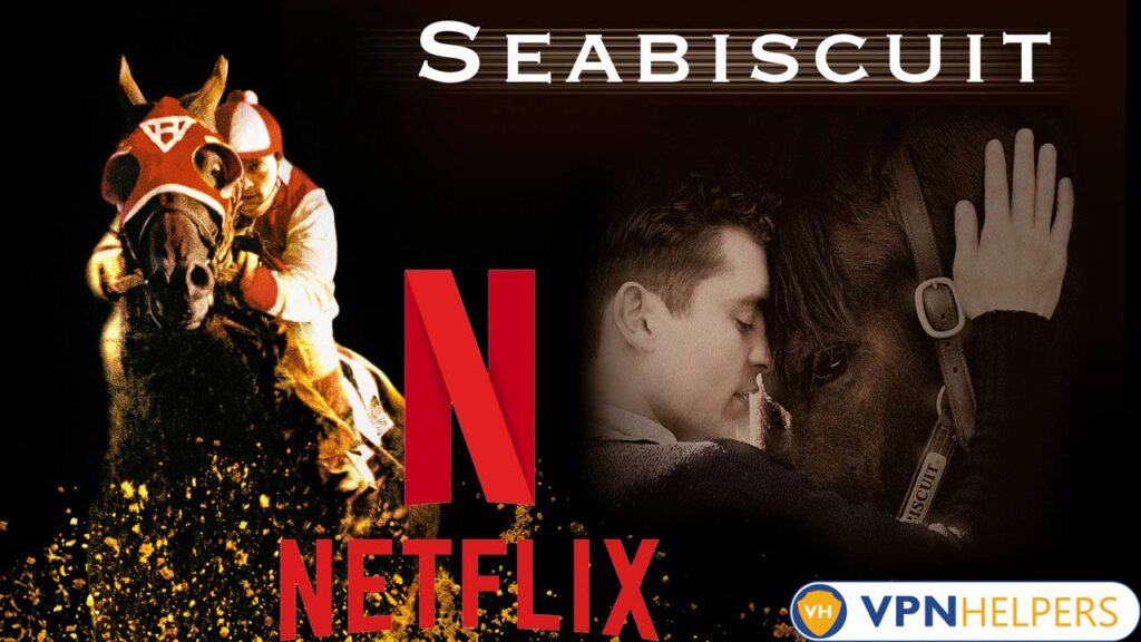 Watch Seabiscuit (2003) on Netflix From Anywhere in the World