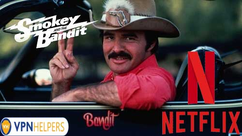 Watch Smokey and the Bandit (1977) on Netflix From Anywhere in the World
