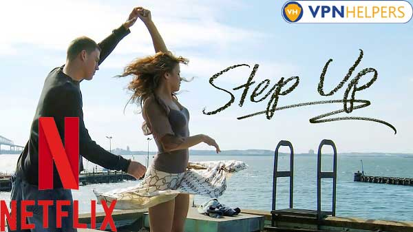Watch Step Up (2006) on Netflix From Anywhere in the World