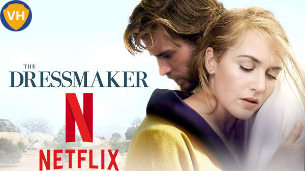 Watch The Dressmaker (2015) on Netflix From Anywhere in the World