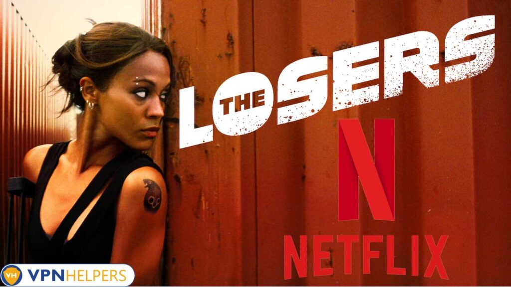 Watch The Losers (2010) on Netflix From Anywhere in the World