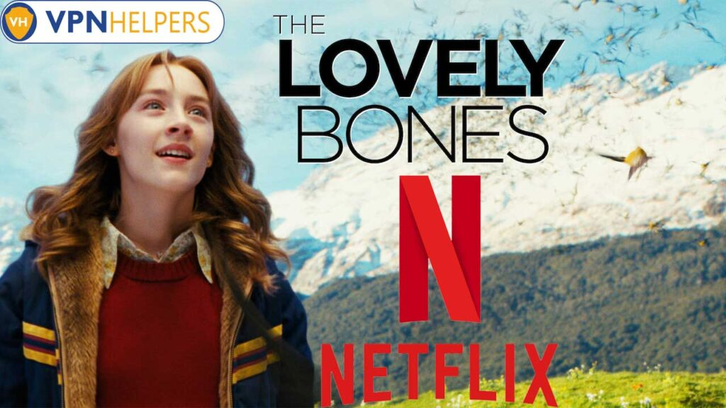 Watch The Lovely Bones on Netflix From Anywhere in the World