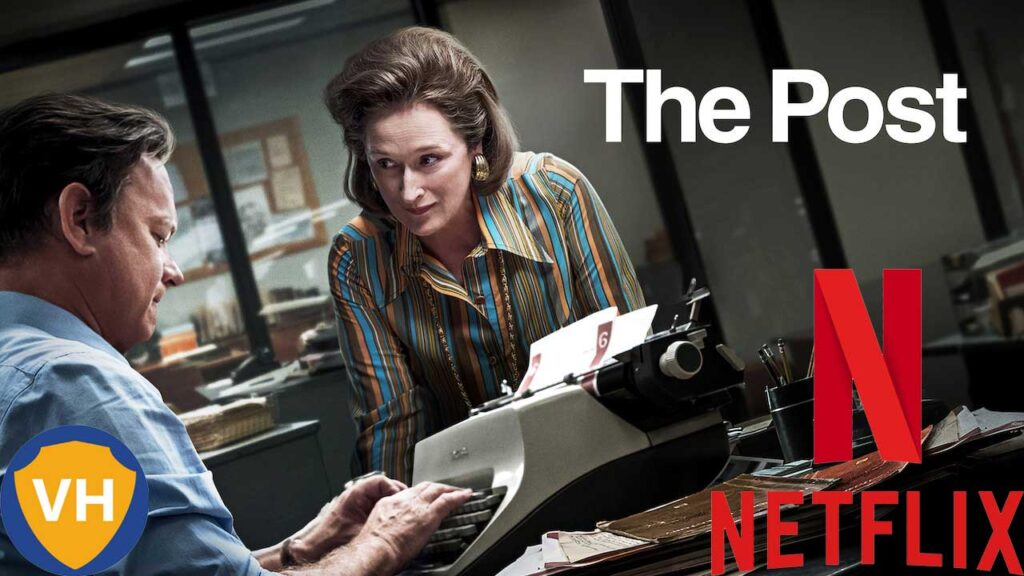 Watch The Post (2017) on Netflix From Anywhere in the World