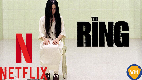 Watch The Ring (2002) on Netflix From Anywhere in the World