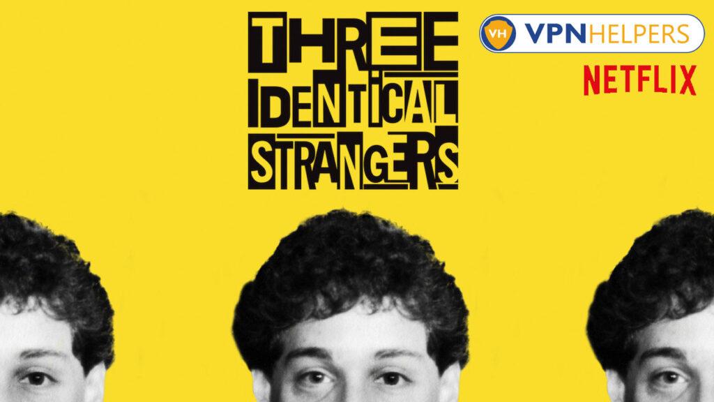 Watch Three Identical Strangers (2018) on Netflix
